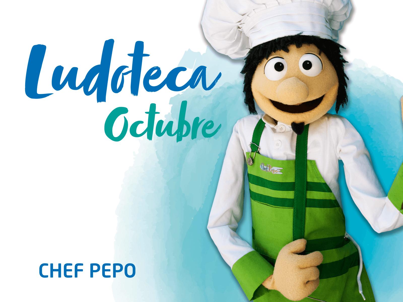 Ludoteca Chef Pepo Octubre