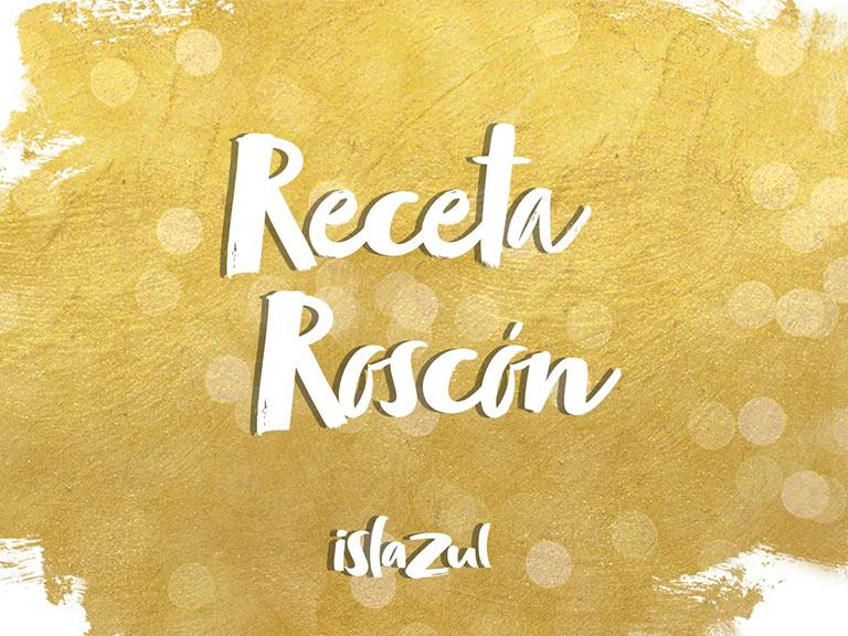 Promociones Receta roscón de Reyes Islazul